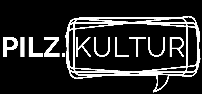 Pilz.Kultur
